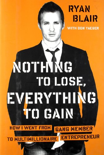 9781591844037: Nothing to Lose, Everything to Gain: How I Went from Gang Member to Multimillionaire Entrepreneur