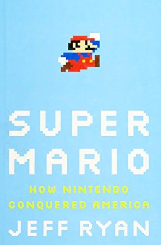 9781591844051: Super Mario: How Nintendo Conquered America