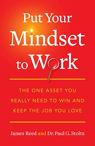 9781591844082: Put Your Mindset to Work: The One Asset You Really Need to Win and Keep the Job You Love