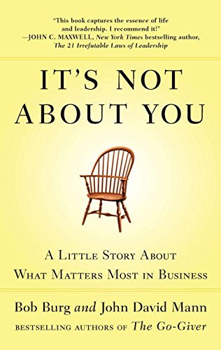 9781591844198: It's Not About You: A Little Story About What Matters Most In Business