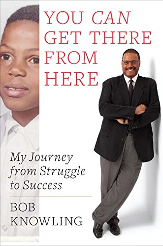 9781591844228: You Can Get There from Here: My Journey from Struggle to Success