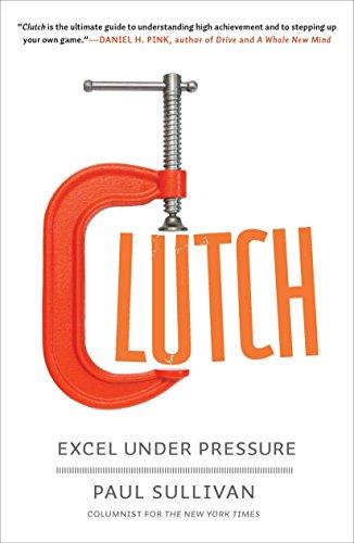 9781591844297: Clutch: Excel Under Pressure