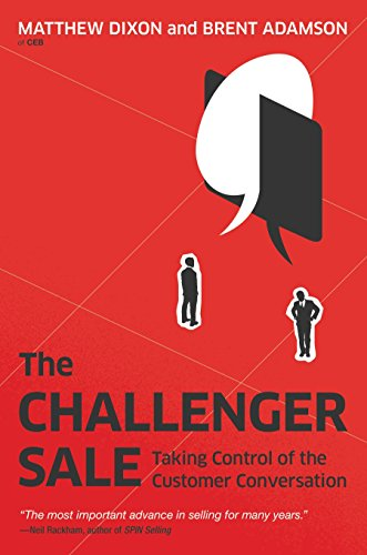 9781591844358: The Challenger Sale: Taking Control of the Customer Conversation