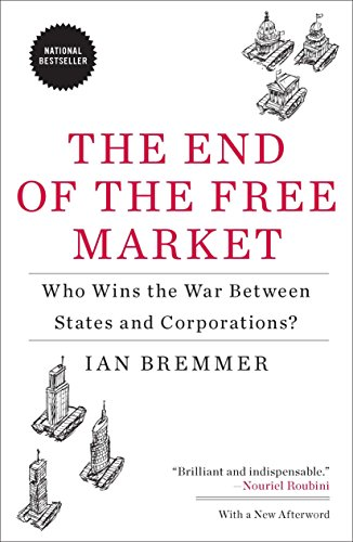 9781591844402: The End of the Free Market: Who Wins the War Between States and Corporations?