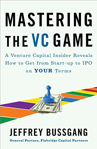 9781591844440: Mastering the VC Game: A Venture Capital Insider Reveals How to Get from Start-up to IPO on Your Terms