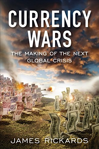 9781591844495: Currency Wars: The Making of the Next Global Crisis (Portfolio)