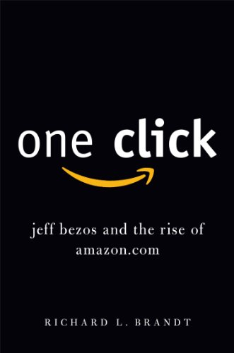 9781591844532: One Click: Jeff Bezos and the Rise of Amazon.com