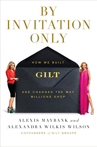 9781591844631: By Invitation Only: How We Built Gilt and Changed the Way Millions Shop