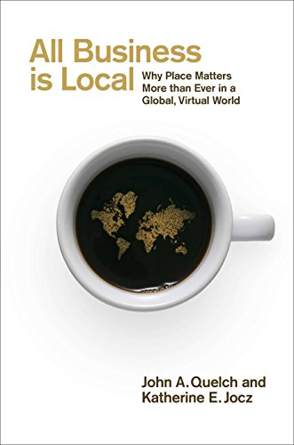 9781591844655: All Business Is Local: Why Place Matters More Than Ever in a Global, Virtual World