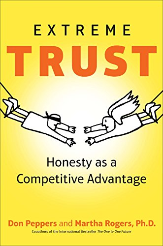 Extreme Trust : Honesty As a Competitive: Don Peppers; Martha