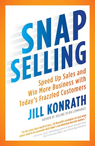 9781591844709: SNAP Selling: Speed Up Sales and Win More Business with Today's Frazzled Customers
