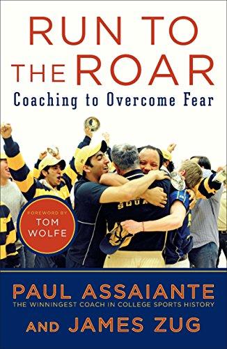 9781591844716: Run to the Roar: Coaching to Overcome Fear