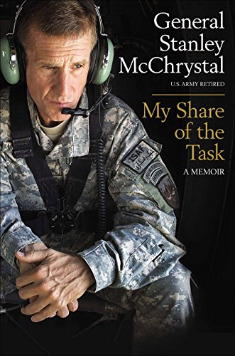My Share of the Task: A Memoir: McChrystal, General Stanley