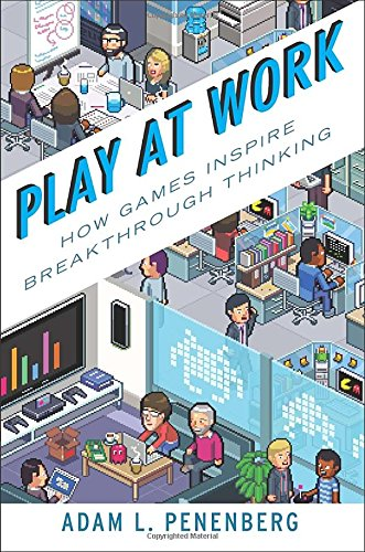 9781591844792: Play at Work: How Games Inspire Breakthrough Thinking
