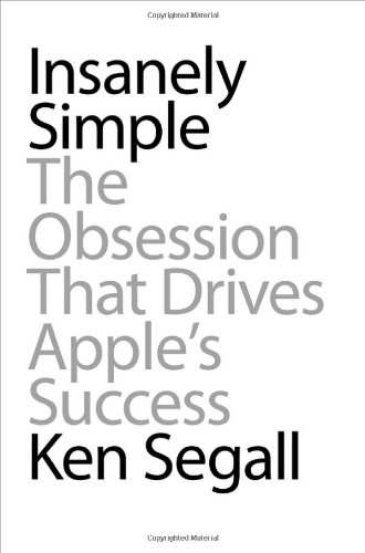 9781591844839: Insanely Simple: The Obsession That Drives Apple's Success
