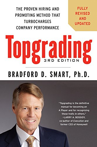9781591845263: Topgrading: The Proven Hiring and Promoting Method That Turbocharges Company Performance