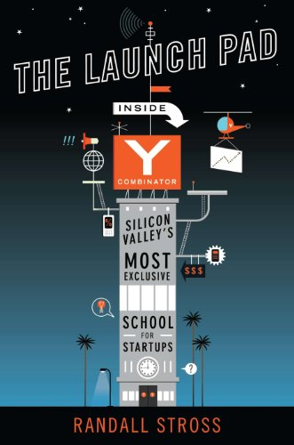 9781591845294: The Launch Pad: Inside Y Combinator, Silicon Valley's Most Exclusive School for Startups