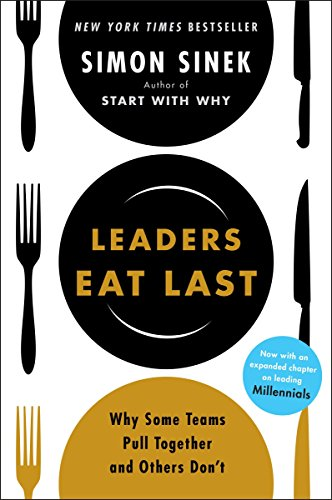 9781591845324: Leaders Eat Last: Why Some Teams Pull Together and Others Don't