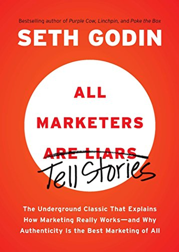 9781591845331: All Marketers are Liars: The Underground Classic That Explains How Marketing Really Works--and Why Authenticity Is the Best Marketing of All