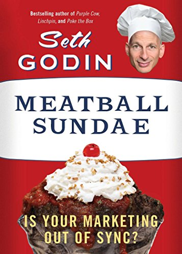 Meatball Sundae: Is Your Marketing out of Sync?: Godin, Seth
