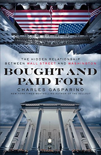 9781591845362: Bought and Paid For: The Hidden Relationship Between Wall Street and Washington
