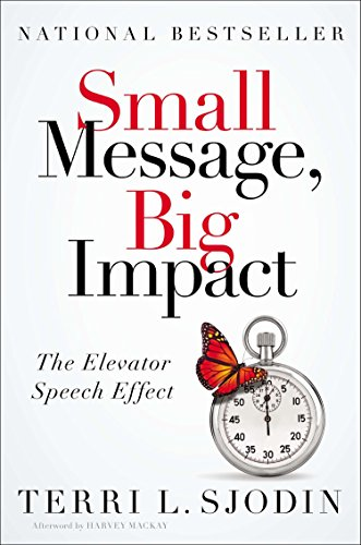 9781591845485: Small Message, Big Impact: The Elevator Speech Effect