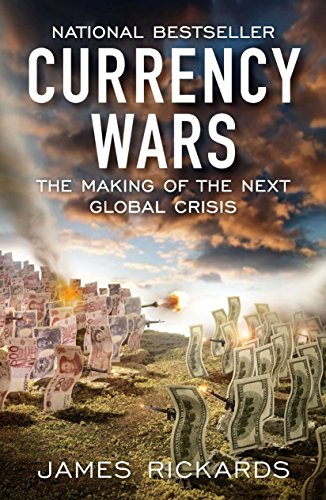 9781591845560: Currency Wars: The Making of the Next Global Crisis