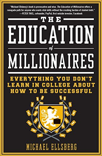 9781591845614: The Education of Millionaires: Everything You Won't Learn in College About How to Be Successful