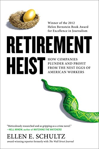 9781591845652: Retirement Heist: How Companies Plunder and Profit from the Nest Eggs of American Workers