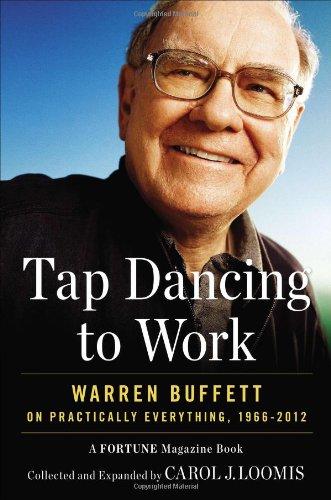 9781591845737: Tap Dancing to Work: Warren Buffett on Practically Everything, 1966-2012: A Fortune Magazine Book