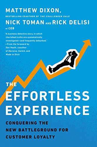 9781591845812: The Effortless Experience: Conquering the New Battleground for Customer Loyalty