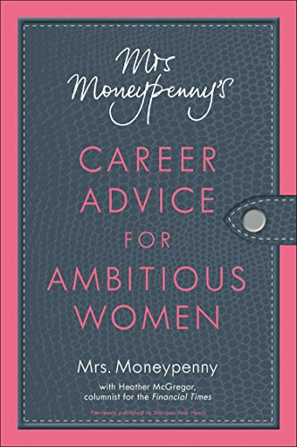 9781591845904: Mrs. Moneypenny's Career Advice for Ambitious Women