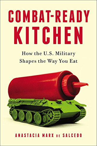 9781591845973: Combat-Ready Kitchen: How the U.S. Military Shapes the Way You Eat