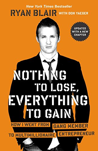 9781591845997: Nothing to Lose, Everything to Gain: How I Went from Gang Member to Multimillionaire Entrepreneur