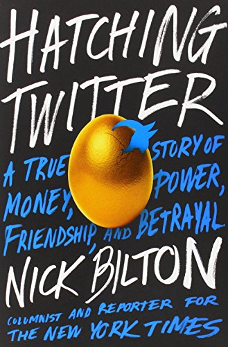 9781591846017: Hatching Twitter: A True Story of Money, Power, Friendship, and Betrayal