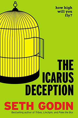 9781591846079: The Icarus Deception: How High Will You Fly?