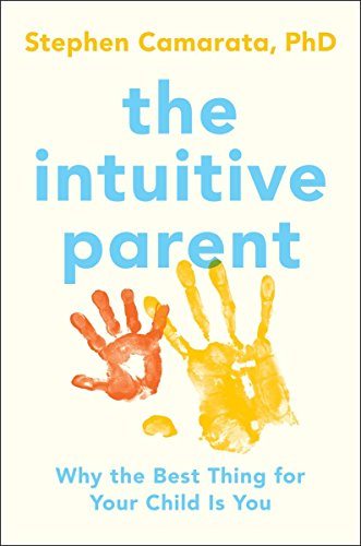 9781591846130: The Intuitive Parent: Why the Best Thing for Your Child Is You