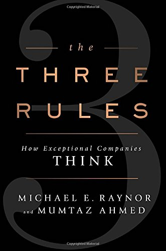9781591846147: The Three Rules: How Exceptional Companies Think