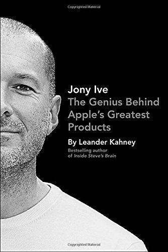 9781591846178: Jony Ive: The Genius Behind Apple's Greatest Products