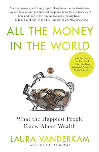 9781591846253: All the Money in the World: What the Happiest People Know About Wealth