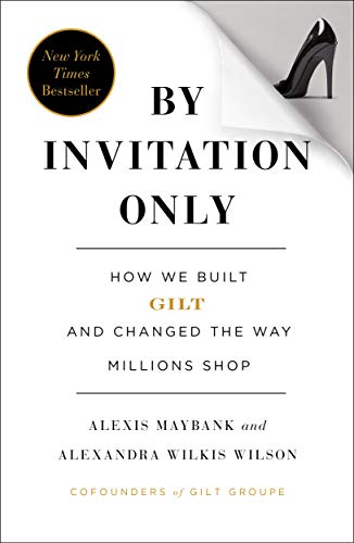 9781591846260: By Invitation Only: How We Built Gilt and Changed the Way Millions Shop