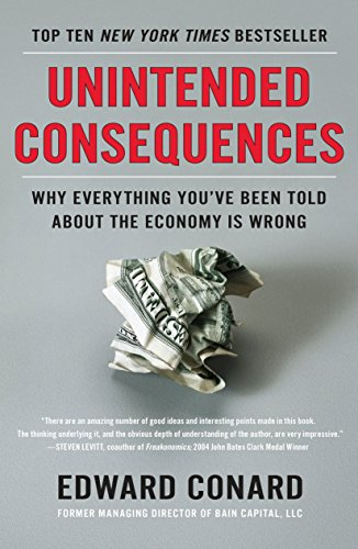 9781591846307: Unintended Consequences: Why Everything You've Been Told About the Economy Is Wrong