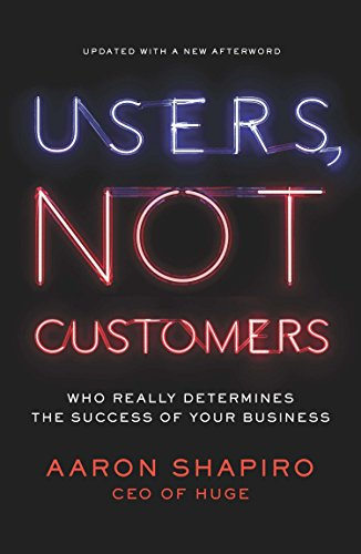 9781591846314: Users, Not Customers: Who Really Determines the Success of Your Business