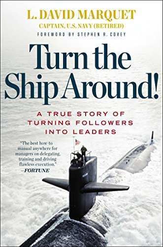 9781591846406: Turn the Ship Around!: A True Story of Building Leaders by Breaking the Rules