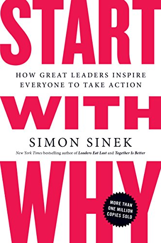 9781591846444: Start with Why: How Great Leaders Inspire Everyone to Take Action