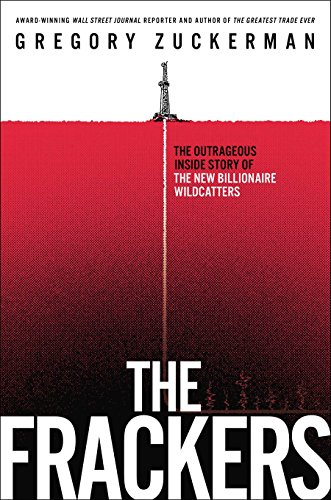 9781591846451: The Frackers: The Outrageous Inside Story of the New Billionaire Wildcatters
