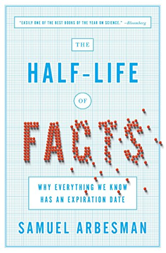 9781591846512: The Half-Life of Facts: Why Everything We Know Has an Expiration Date