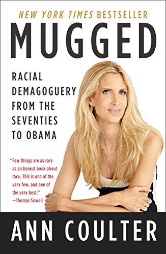 9781591846567: Mugged: Racial Demagoguery from the Seventies to Obama