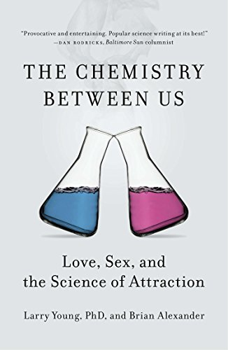 9781591846611: The Chemistry Between Us: Love, Sex, and the Science of Attraction