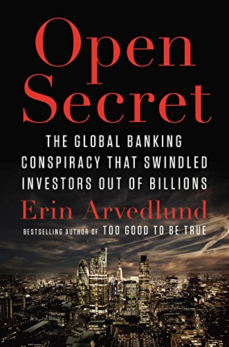 9781591846680: Open Secret: The Global Banking Conspiracy That Swindled Investors Out of Billions